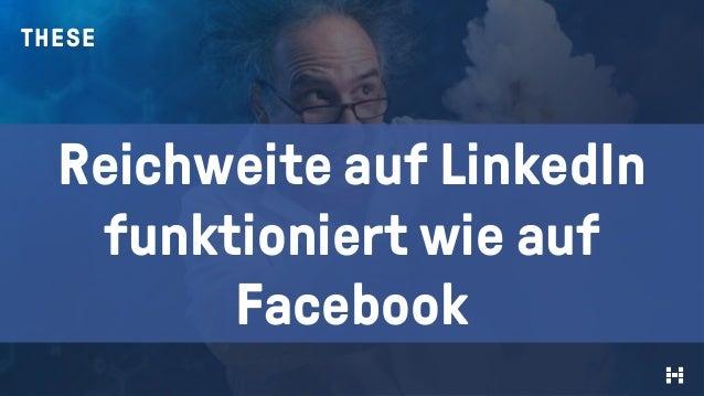 THESE Reichweite auf LinkedIn funktioniert wie auf Facebook