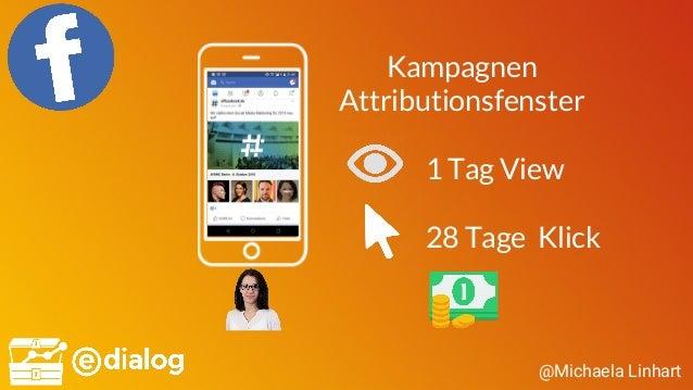 @Michaela Linhart Kampagnen Attributionsfenster 28 Tage Klick 1 Tag View