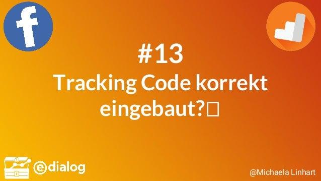 @Michaela Linhart #13 Tracking Code korrekt eingebaut?
