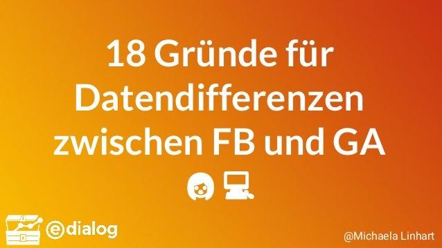 @Michaela Linhart 18 Gründe für Datendifferenzen zwischen FB und GA 👩💻