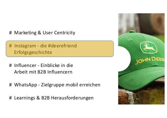 # Marketing & User Centricity # Instagram - die #deerefriend Erfolgsgeschichte # Influencer - Einblicke in die Arbeit mit ...