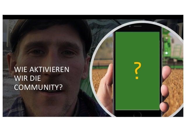 WIE AKTIVIEREN WIR DIE COMMUNITY? ?