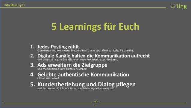 20 mitreißend digital 20 mitreißend digital 5 Learnings für Euch 1. Jedes Posting zählt. Optimieren und Mehrwerte bieten, ...