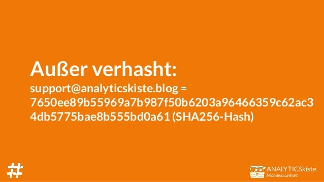 ANALYTICSkiste Michaela Linhart Außer verhasht: support@analyticskiste.blog = 7650ee89b55969a7b987f50b6203a96466359c62ac3 ...