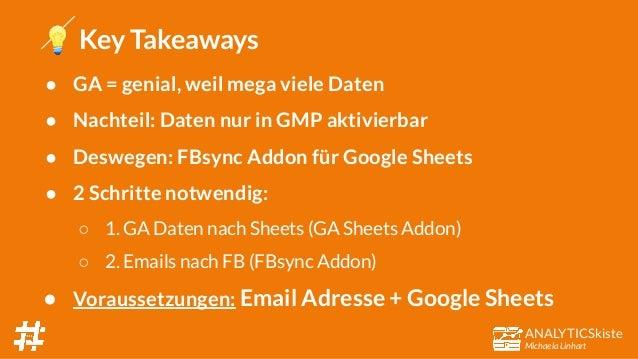 ANALYTICSkiste Michaela Linhart 💡 Key Takeaways ● GA = genial, weil mega viele Daten ● Nachteil: Daten nur in GMP aktivier...