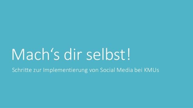 Mach's dir selbst! Schritte zur Implementierung von Social Media bei KMUs