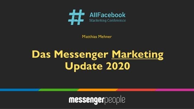 Das Messenger Marketing Update 2020 Matthias Mehner