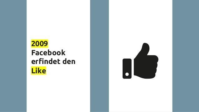 2009 Facebook erfindet den Like