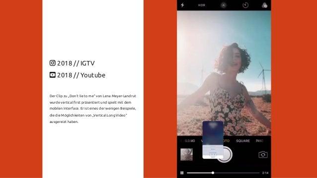 """2018 // IGTV 2018 // Youtube Der Clip zu """"Don't lie to me"""" von Lena Meyer-Landrut wurde vertical first präsentiert und spie..."""