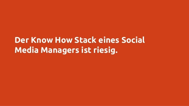 Der Know How Stack eines Social Media Managers ist riesig.