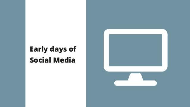 Early days of Social Media