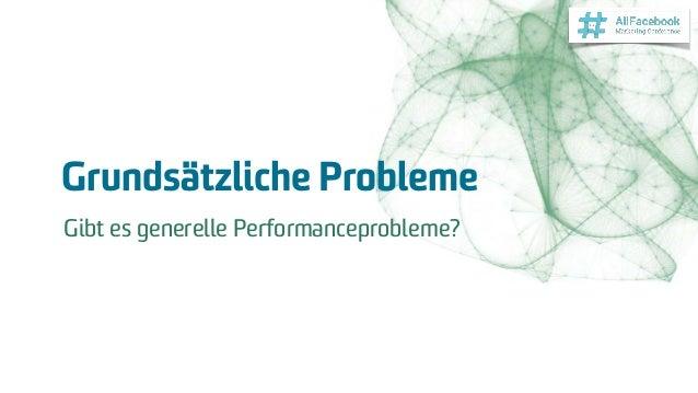 Grundsätzliche Probleme Gibt es generelle Performanceprobleme?
