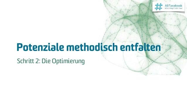 Potenziale methodisch entfalten Schritt 2: Die Optimierung