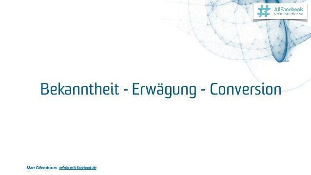 Marc Grönnebaum - erfolg-mit-facebook.de Bekanntheit - Erwägung - Conversion