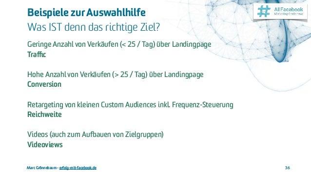 Marc Grönnebaum - erfolg-mit-facebook.de Beispiele zurAuswahlhilfe  Was IST denn das richtige Ziel? 36 Geringe Anzahl von...