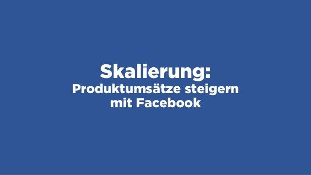 Skalierung: Produktumsätze steigern mit Facebook