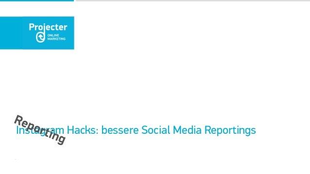 Instagram Hacks: bessere Social Media Reportings