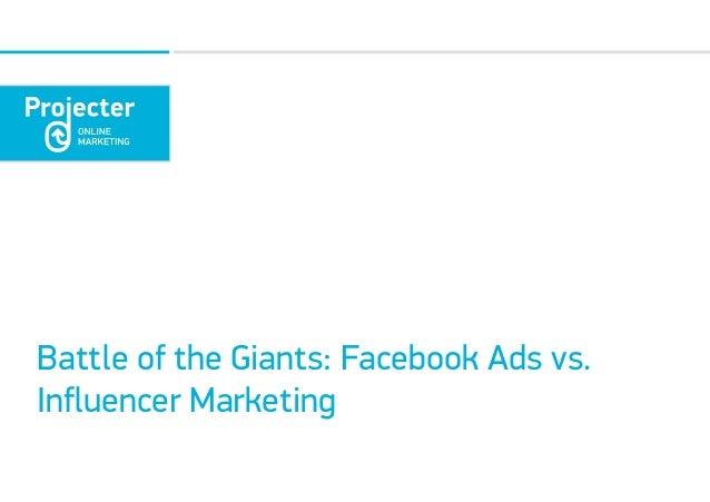 Battle of the Giants: Facebook Ads vs. Influencer Marketing