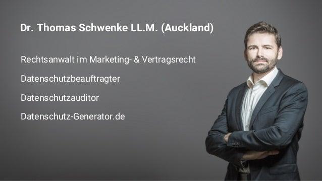 Rechtsanwalt im Marketing- & Vertragsrecht Datenschutzbeauftragter Datenschutzauditor Datenschutz-Generator.de Dr. Thomas ...