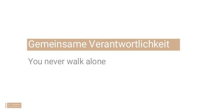 Gemeinsame Verantwortlichkeit You never walk alone