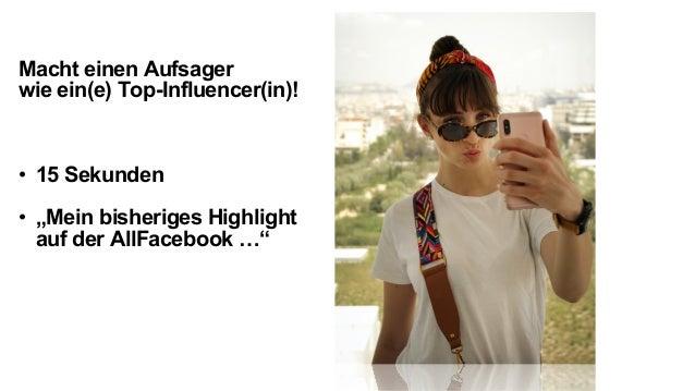 """Macht einen Aufsager wie ein(e) Top-Influencer(in)! • 15 Sekunden • """"Mein bisheriges Highlight auf der AllFacebook …"""""""
