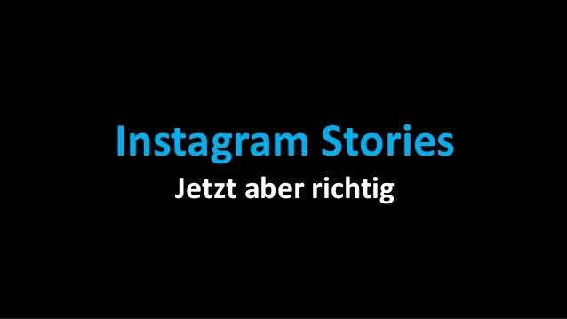 Instagram Stories Jetzt aber richtig