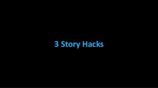 3 Story Hacks