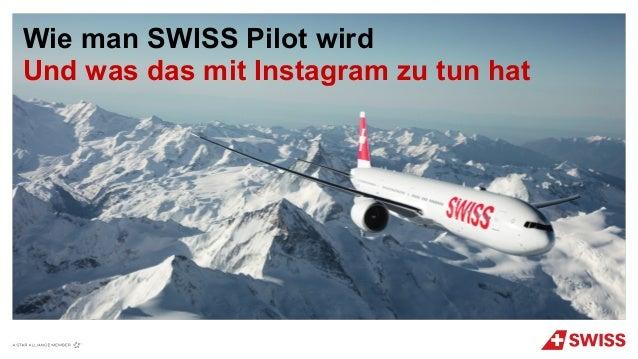 Wie man SWISS Pilot wird Und was das mit Instagram zu tun hat