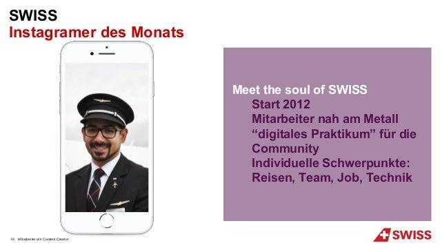 "MItarbeiter als Content Creator SWISS Instagramer des Monats Meet the soul of SWISS Start 2012 Mitarbeiter nah am Metall ""..."