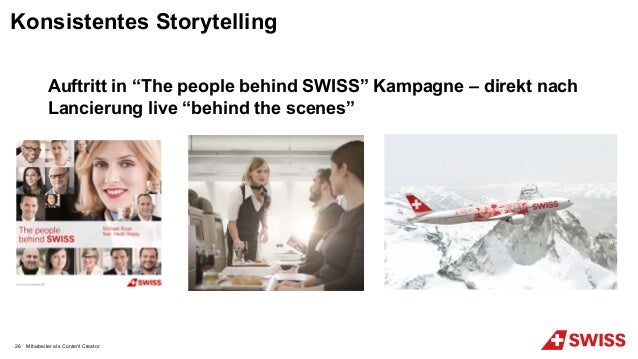"Auftritt in ""The people behind SWISS"" Kampagne – direkt nach Lancierung live ""behind the scenes"" Konsistentes Storytelling..."