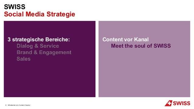 3 strategische Bereiche: Content vor Kanal Meet the soul of SWISS MItarbeiter als Content Creator SWISS Social Media Strat...