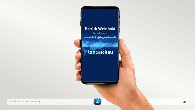 24TAGESSCHAU | VIELEN DANK Patrick Weinhold Social Media p.weinhold@tagesschau.de