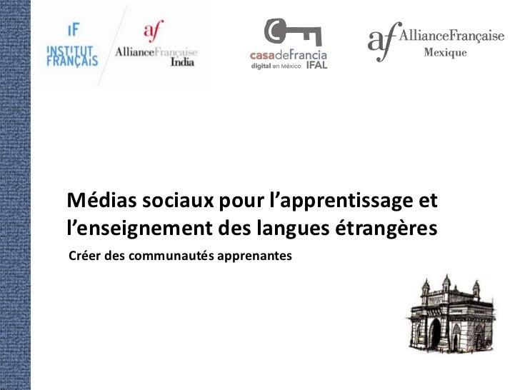 Médias sociaux pour l'apprentissage etl'enseignement des langues étrangèresCréer des communautés apprenantes