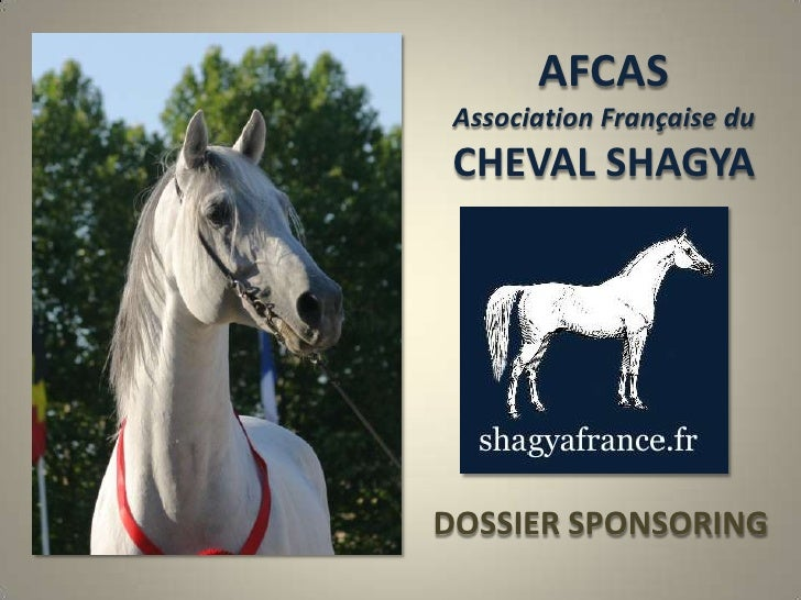 AFCASAssociation Française duCHEVAL SHAGYA<br />DOSSIER DE PARTENARIAT<br />