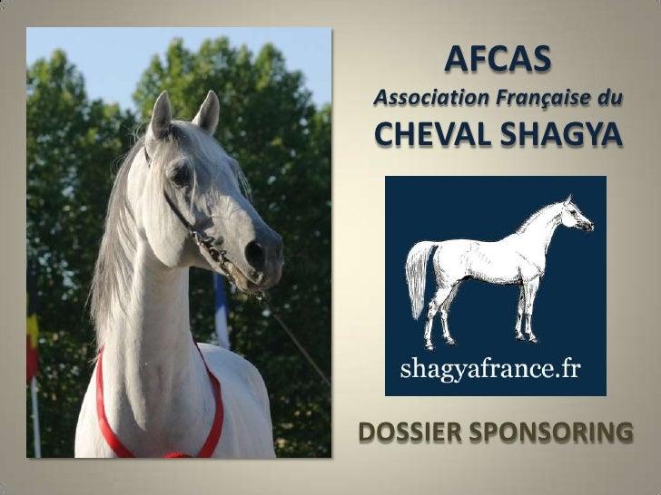 AFCASAssociation Française duCHEVAL SHAGYA<br />DOSSIER SPONSORING<br />