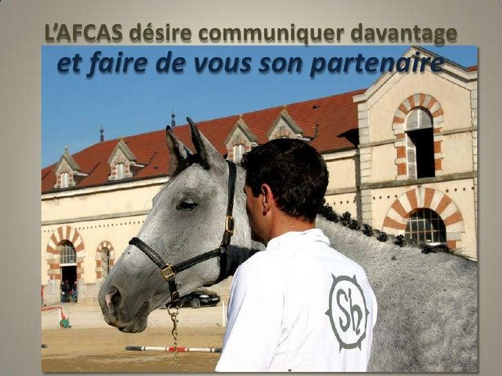L'AFCAS désire communiquer davantage <br />et faire de vous son partenaire<br />