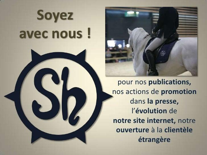 Soyezavec nous !<br />pour nos publications,<br />nos actions de promotion dans la presse,<br />l'évolution de<br />notre ...