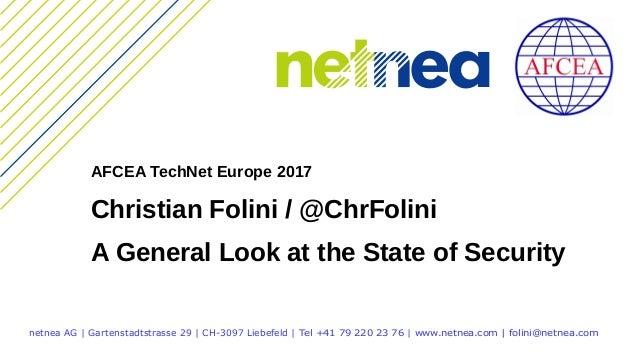 netnea AG | Gartenstadtstrasse 29 | CH-3097 Liebefeld | Tel +41 79 220 23 76 | www.netnea.com | folini@netnea.com AFCEA Te...