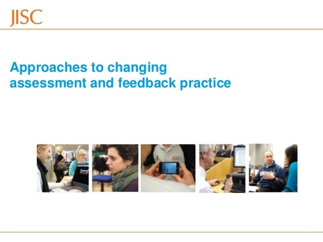 Approaches to changingassessment and feedback practice