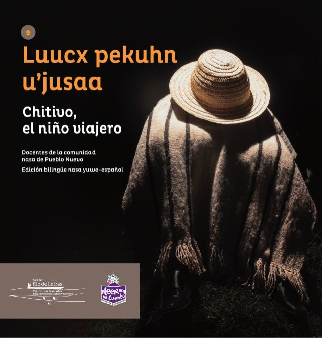 Luucx pekuhn u'jusaa Chitivo, el niño viajero DOCENTES DEL RESGUARDO INDÍGENA DE PUEBLO NUEVO
