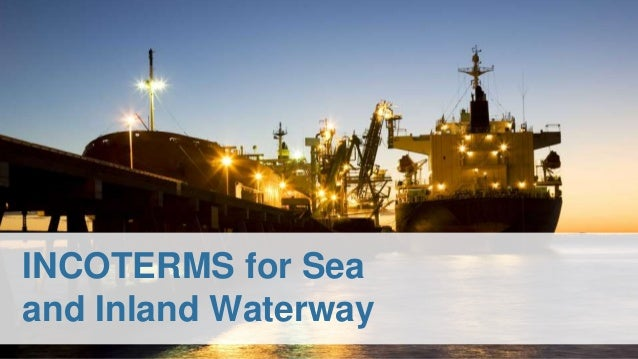 INCOTERMS for Sea and Inland Waterway