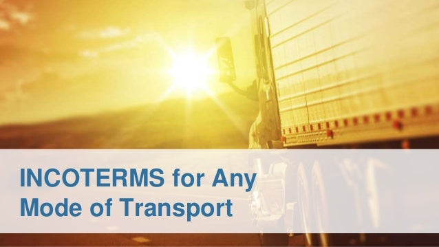 INCOTERMS for Any Mode of Transport