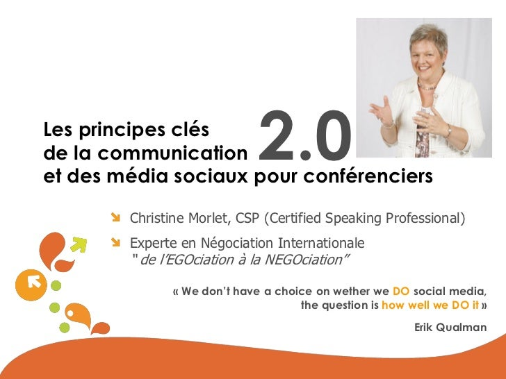 Les principes clésde la communication           2.0et des média sociaux pour conférenciers        Christine Morlet, CSP (C...