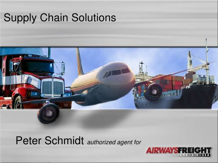 Supply Chain Solutions  Peter Schmidt authorized agent for