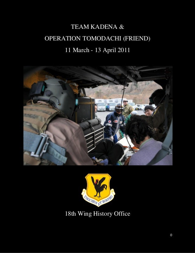 TEAM KADENA & OPERATION TOMODACHI (FRIEND) 11 March - 13 April 2011  18th Wing History Office  0