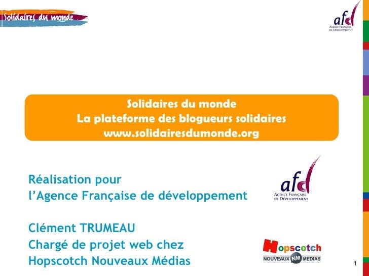 Réalisation pour l'Agence Française de développement Clément TRUMEAU Chargé de projet web chez  Hopscotch Nouveaux Médias ...