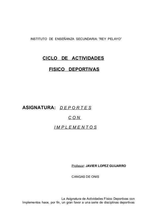 "INSTITUTO DE ENSEÑANZA SECUNDARIA: ""REY PELAYO"" CICLO DE ACTIVIDADES FISICO DEPORTIVAS ASIGNATURA: D E P O R T E S C O N I..."