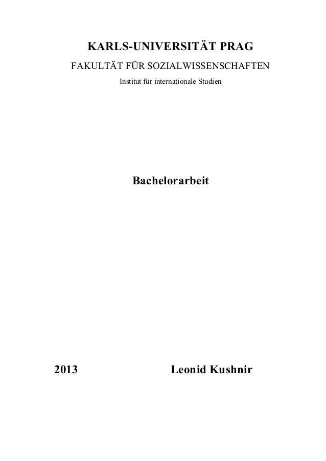 1 KARLS-UNIVERSITÄT PRAG FAKULTÄT FÜR SOZIALWISSENSCHAFTEN Institut für internationale Studien Bachelorarbeit 2013 Leonid ...
