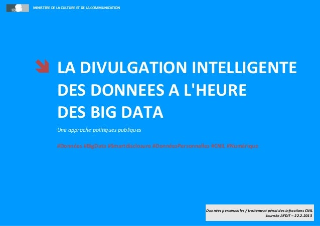 MINISTERE DE LA CULTURE ET DE LA COMMUNICATION LA DIVULGATION INTELLIGENTE  DES DONNEES A LHEURE  DES BIG DATA           ...