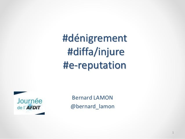 #dénigrement  #diffa/injure  #e-reputation  Bernard LAMON  @bernard_lamon  1